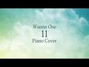 워너원 (Wanna One) - 11 (Eleven) 열일 | 가사 / lyrics | 신기원 피아노 커버 연주곡 Piano Cover