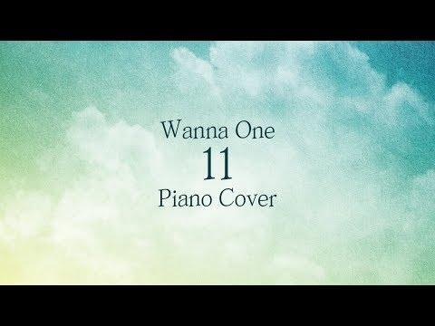 워너원 (Wanna One) - 11 (Eleven) 열일 | 가사 lyrics | 신기원 피아노 커버 연주곡 Piano Cover
