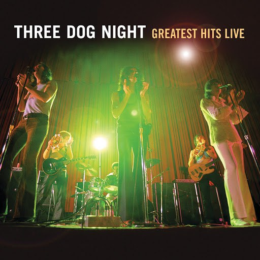 Three Dog Night альбом Greatest Hits Live