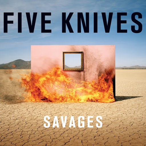 FIVE KNIVES альбом Savages