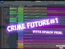 VITYA EFIMOV PROD. CRIME FUTURE 1