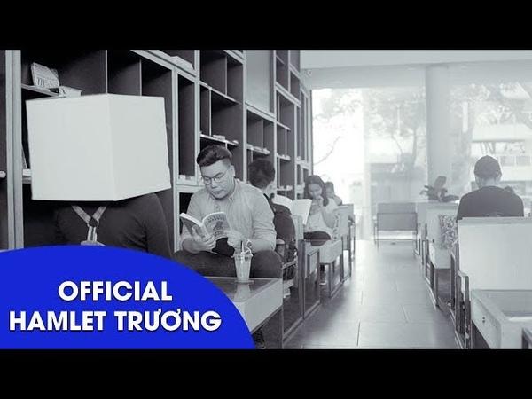 MV Official Tạm Thời Tôi Muốn Một Mình Hamlet Trương