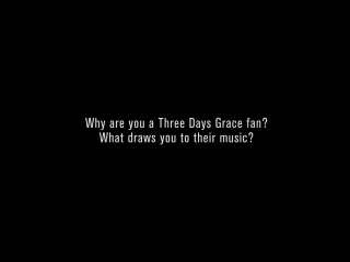 3DG Fans: Why are you a Three Days Grace fan?