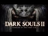 Dark Souls II: Scholar of the First Sin! ( ಠ ͜ʖ ಠ)