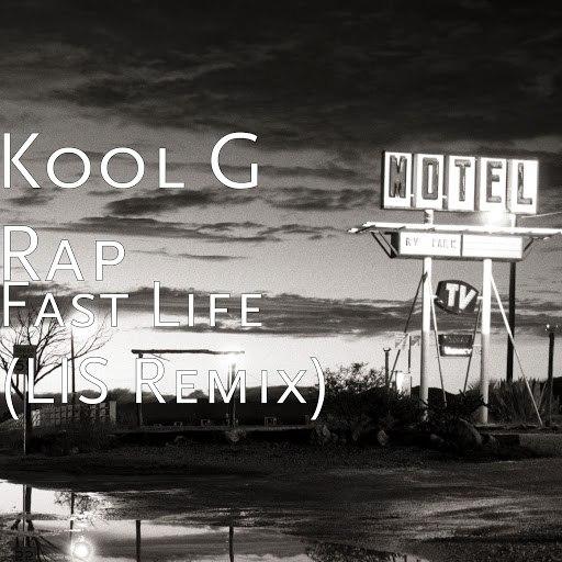 Kool G Rap альбом Fast Life (LIS Remix)