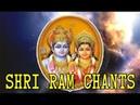 Ram Peaceful Chants l Divine Naam Ramayan