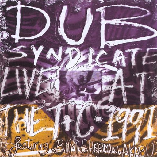 Dub Syndicate альбом Live At The Town & Country Club April 1991