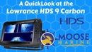 Lowrance HDS 9 Carbon QuickLook with Moose - Moose Marine