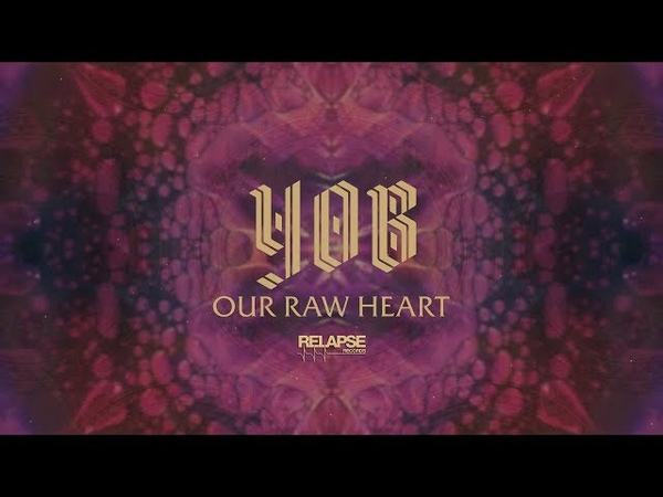 YOB - Our Raw Heart FULL ALBUM STREAM