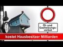 Öl- und Gasheizungsverbot kostet Hausbesitzer Milliarden | 26.07.2018 | kla/12772