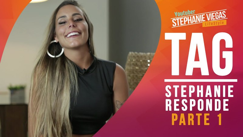 TAG | STEPHANIE RESPONDE - PARTE 1