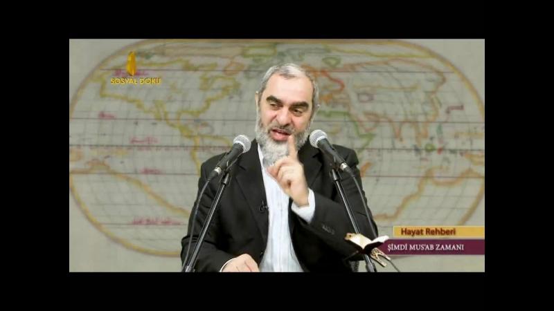 160) Şimdi Mus'ab Zamanı - (Hayat Rehberi Sohbetleri) Nureddin Yıldız