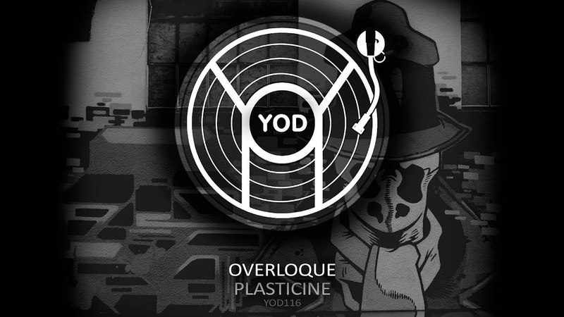 Overloque - Plasticine [YoD Recordings]