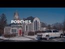 Porches — Goodbye