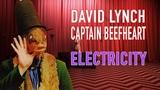 David Lynch Captain Beefheart - ELECTRICITY