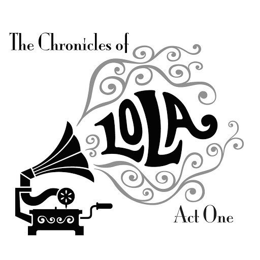 Lola альбом The Chronicles of Lola - Act One