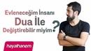 Evleneceğim Kişiyi Dua ile Değiştirebilir miyim Saika Şaika Mehmet Yıldız