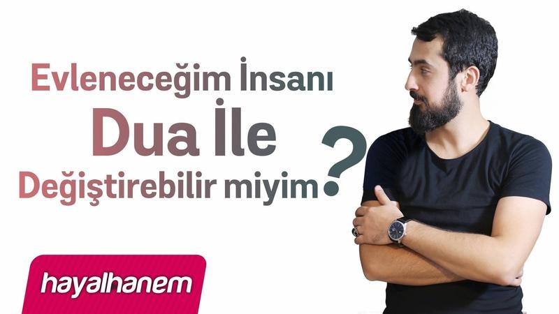 Evleneceğim Kişiyi Dua ile Değiştirebilir miyim -Saika Şaika- Mehmet Yıldız