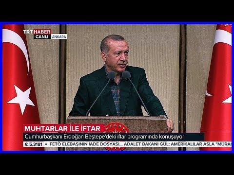 Cumhurbaşkanı Erdoğanın Muhtarlar ile İftar Programı Konuşması 7 Haziran 2018