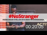 #NoStranger - Främlingar ställer nya krav på svenskarna (Den här Dan #7)