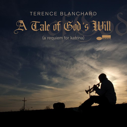 Terence Blanchard альбом A Tale Of God's Will (A Requiem For Katrina)