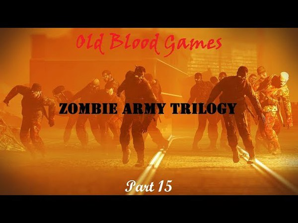 Zombie Army trilogy part 15: Армия Тьмы Final