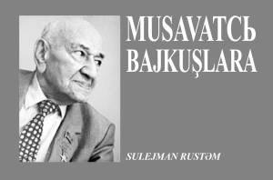 """Süleyman Rüstəmin Müsavatı alçaldan şeiri: """"Müsavatçı bayquşlara"""""""