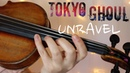 TOKYO GHOUL UNRAVEL Violin Cover Alison Sparrow