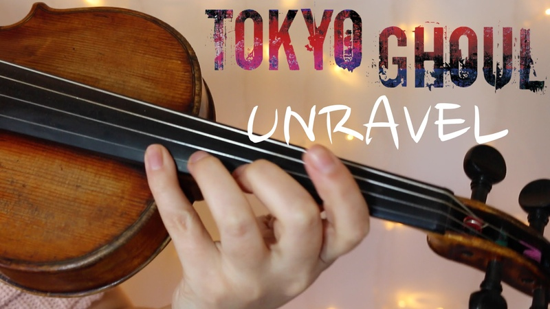 TOKYO GHOUL UNRAVEL | Violin Cover | Alison Sparrow