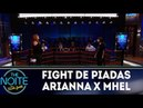 Fight de Piadas Arianna Nutt x Mhel Marrer Ep 5 The Noite 19 04 18