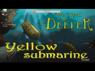 We need to go deeper | Yellow submarine