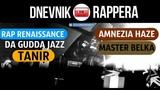 Дневник Рэппера- Rap Renaissance, Da Gudda Jazz, Tanir, Amnezia Haze, Master Belka.