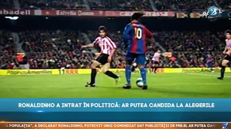 RONALDINHO A INTRAT ÎN POLITICĂ AR PUTEA CANDIDA LA ALEGERILE