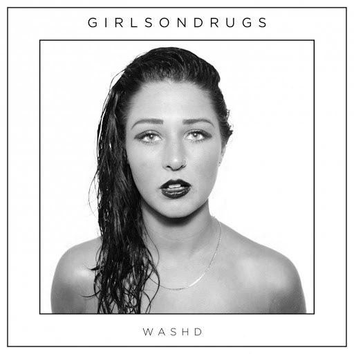 GirlsOnDrugs альбом Washd