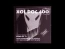 XOL DOG 400 SONS OF T² FULL ALBUM 69 57 MIN RADIKALE TANZMUSIK BUNKER BERLIN