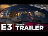 ENG | Трейлер: «The Crew 2» | E3 2018