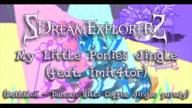 My Little Ponies Jingle (feat. Imit4tor) (Dethklok - Duncan Hills Coffee Jingle parody)