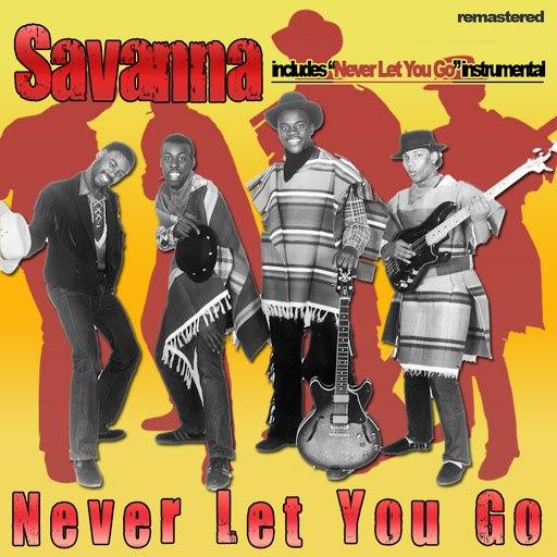Savanna альбом NEVER LET YOU GO