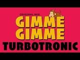 Turbotronic - Gimme Gimme (Original Mix)