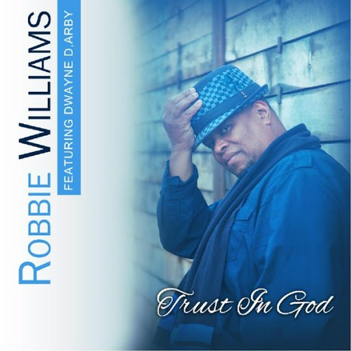 Robbie Williams альбом Trust in God feat. Dwayne D,Arby