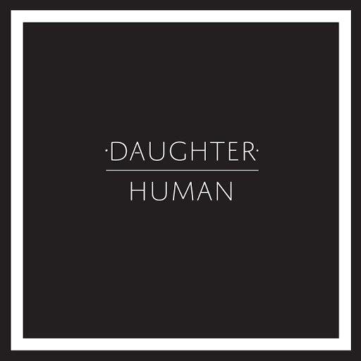 daughter альбом Human