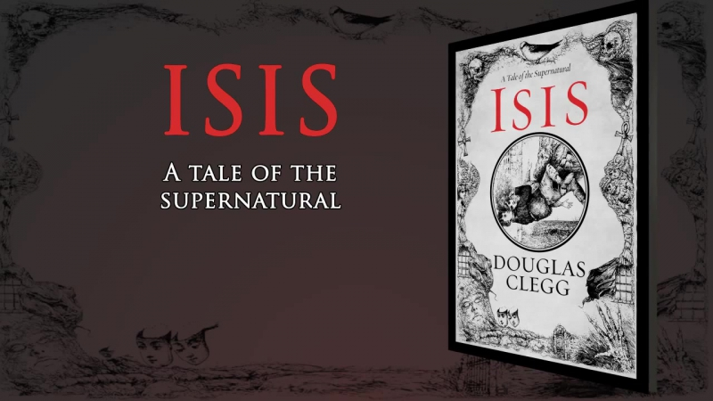 Isis by Douglas Clegg - a book trailer - horror, gothic, supernatural, paranorma