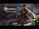 Deadfall Adventures (2013) игрофильм (субтитры)