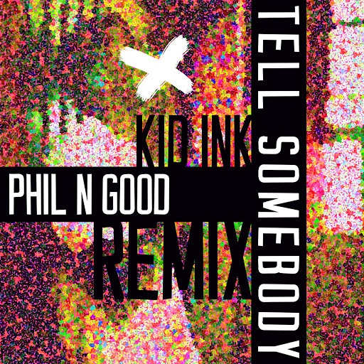 Kid Ink альбом Tell Somebody (Phil N Good Remix)