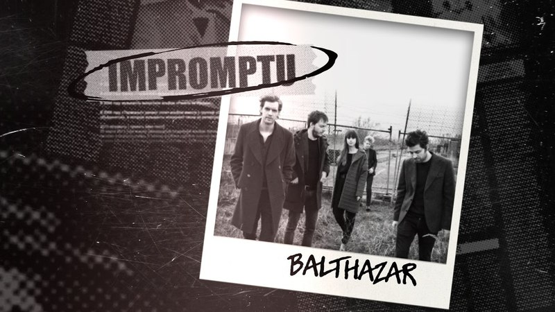 Interview with Belgian indie pop rock band Balthazar. Impromptu Dukascopy