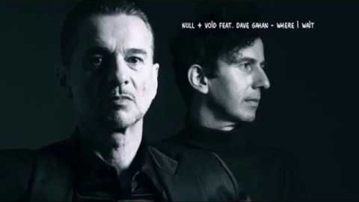 Null Void feat. Dave Gahan - Where I Wait (Aristokrasia Version)
