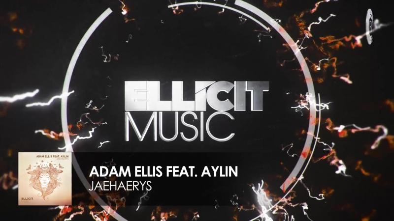 Adam Ellis feat Aylin Jaehaerys FULL Ellicit Music