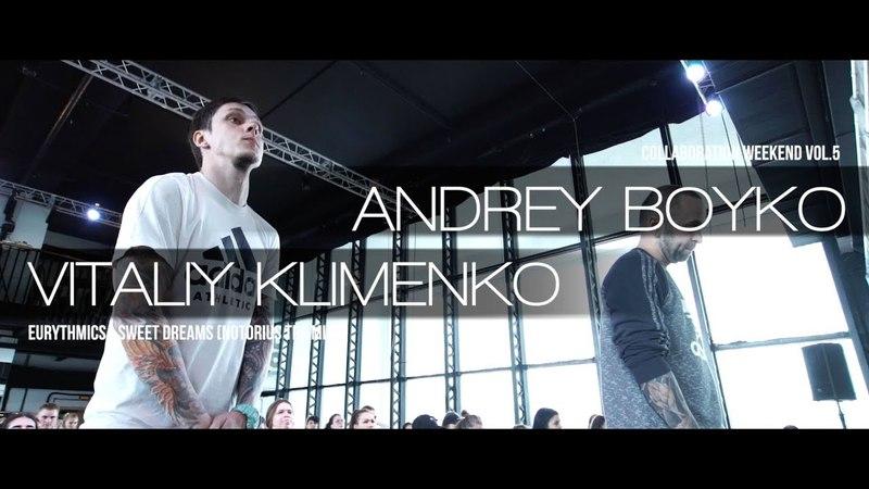 EURYTHMICS - SWEET DREAMS (NOTORIUS TRP MIX) | COLLABO WEEKEND 5 | ANDREY BOYKO VITALIY KLIMEKNO