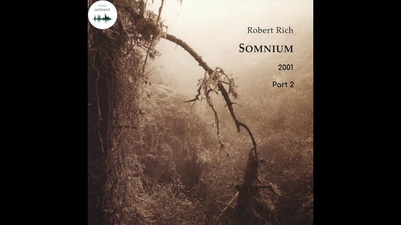 Ambient | dark ambien | new age / Robert Rich - Somnium (2001), part 2