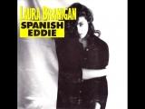 Laura Branigan - Spanish Eddie (1985)